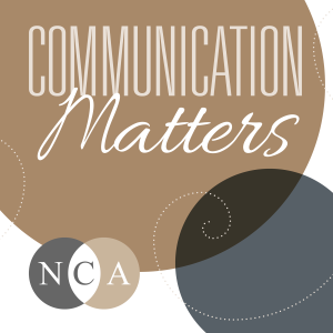Communication Matters: The NCA Podcast