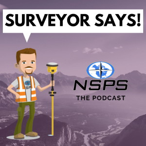 Surveyor Says! - NSPS Podcast