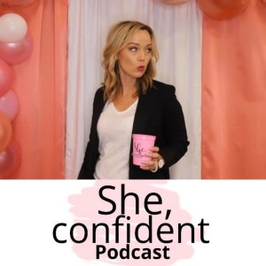 The She Confident Podcast