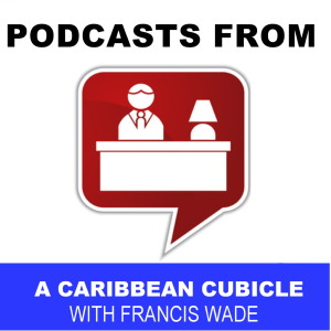 Podcasts from a Caribbean Cubicle