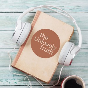 The Unlovely Truth