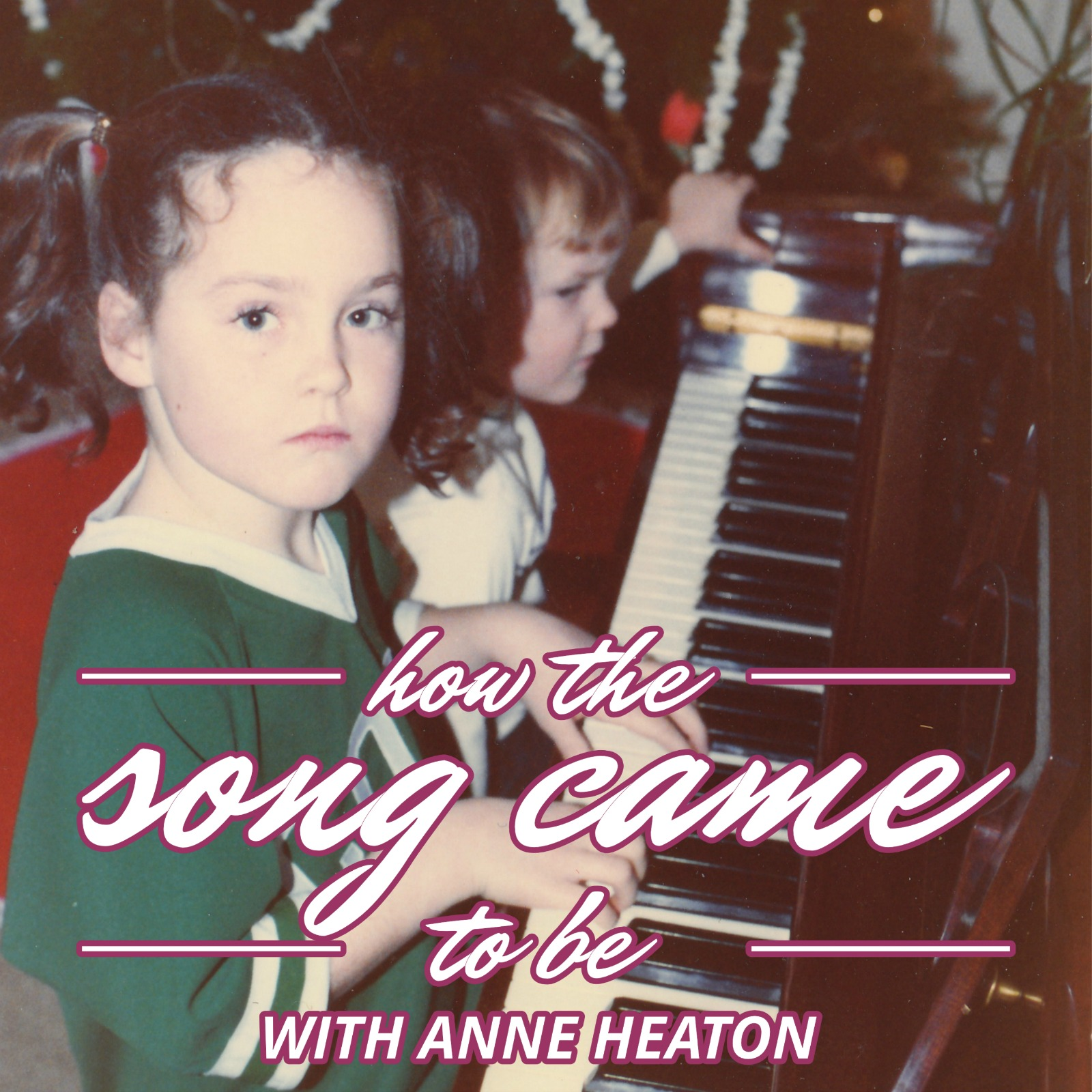 How the Song Came to Be with Anne Heaton - Episode 13 - Joy