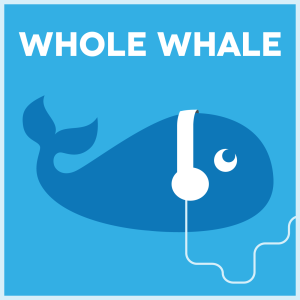 Using the Whole Whale - A Nonprofit Podcast