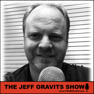 The Jeff Oravits Show Podcast