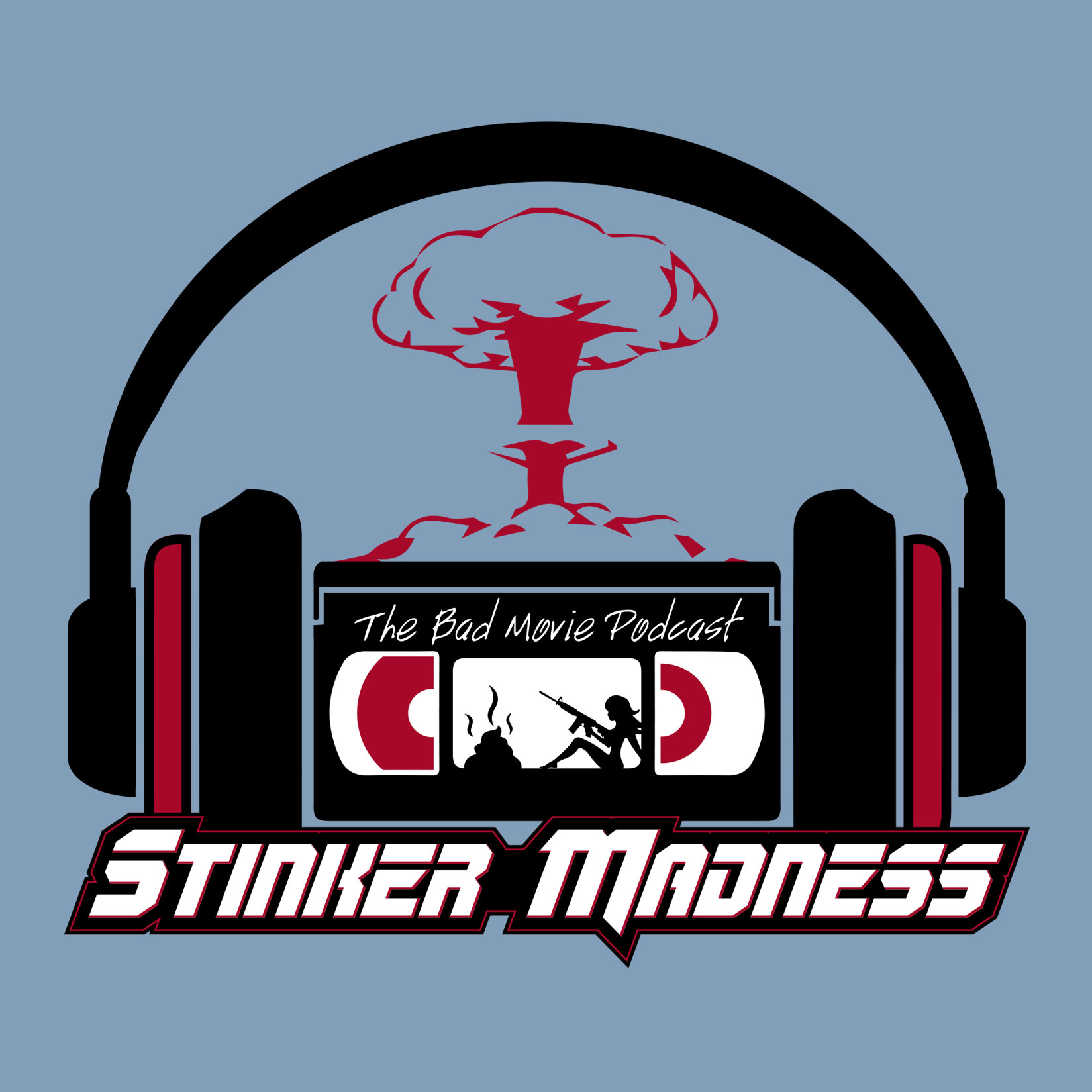 Stinker Madness - The Podcast for Bad Movie Lovers