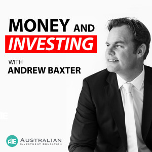 Money and Investing with Andrew Baxter