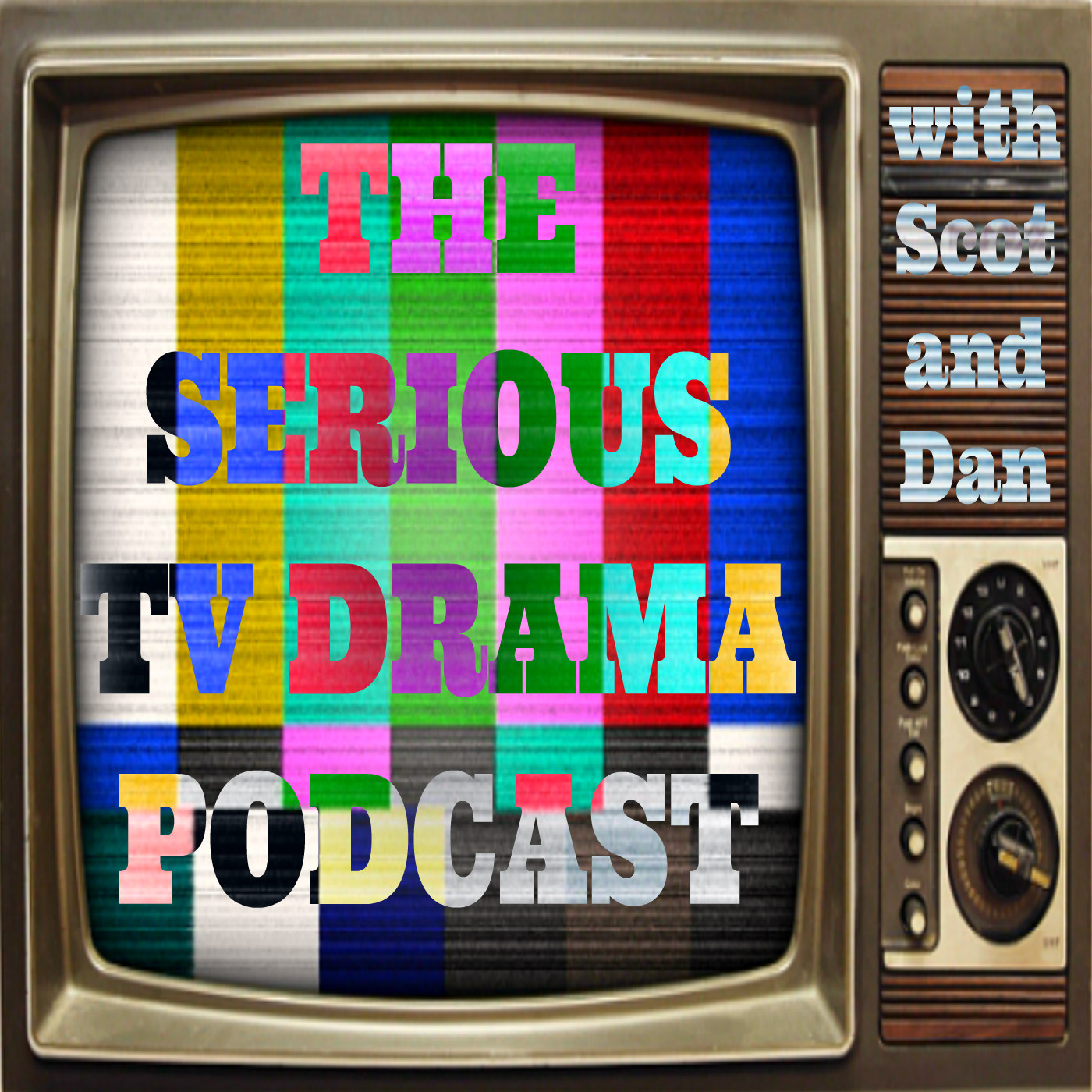 The Serious TV Drama Podcast with Scot and Dan