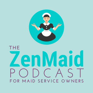 The ZenMaid Podcast