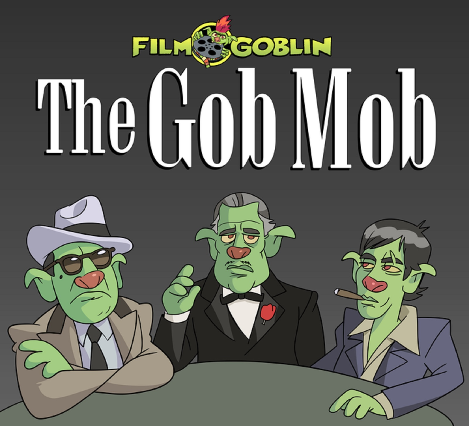 The Gob Mob - FilmGoblin's Podcast