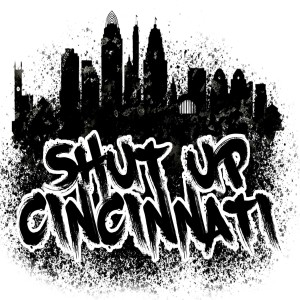 Shut Up Cincinnati - Episode 63