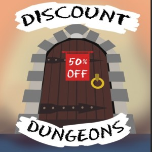 Discount Dungeons: An RPG Podcast
