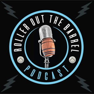 The Roller Out the Barrel Podcast