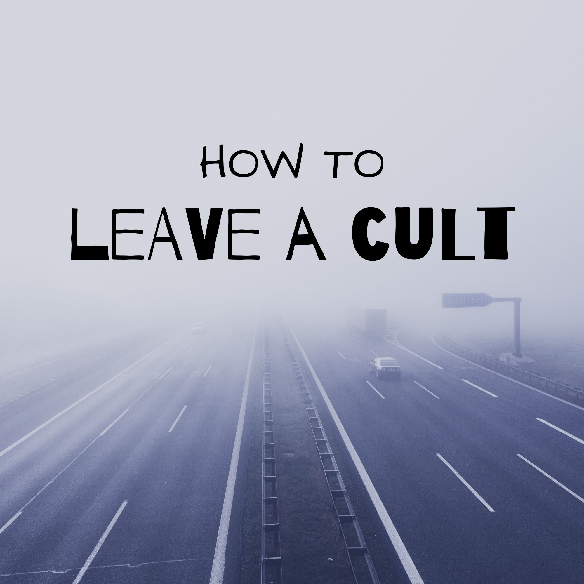 How To Leave a Cult