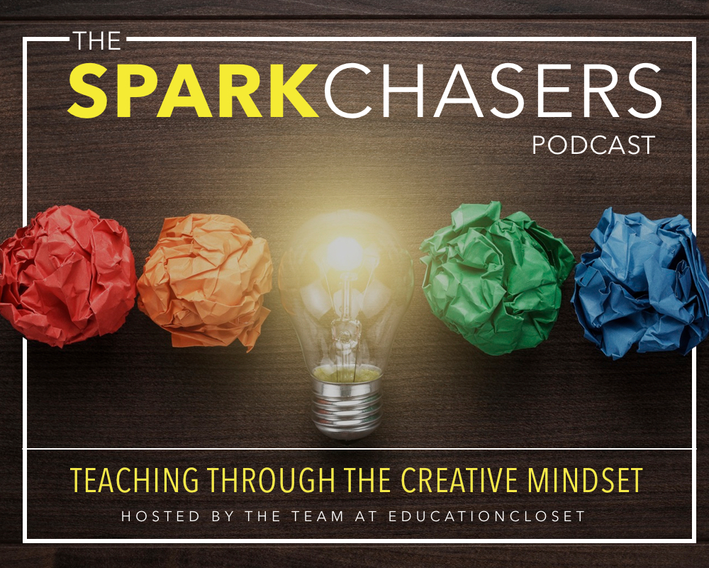 SparkChasers: Teaching through the Creative Mindset