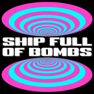 Ship Full of Bombs