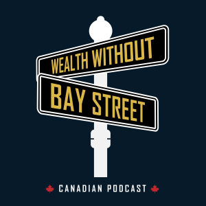 Wealth Without Bay Street