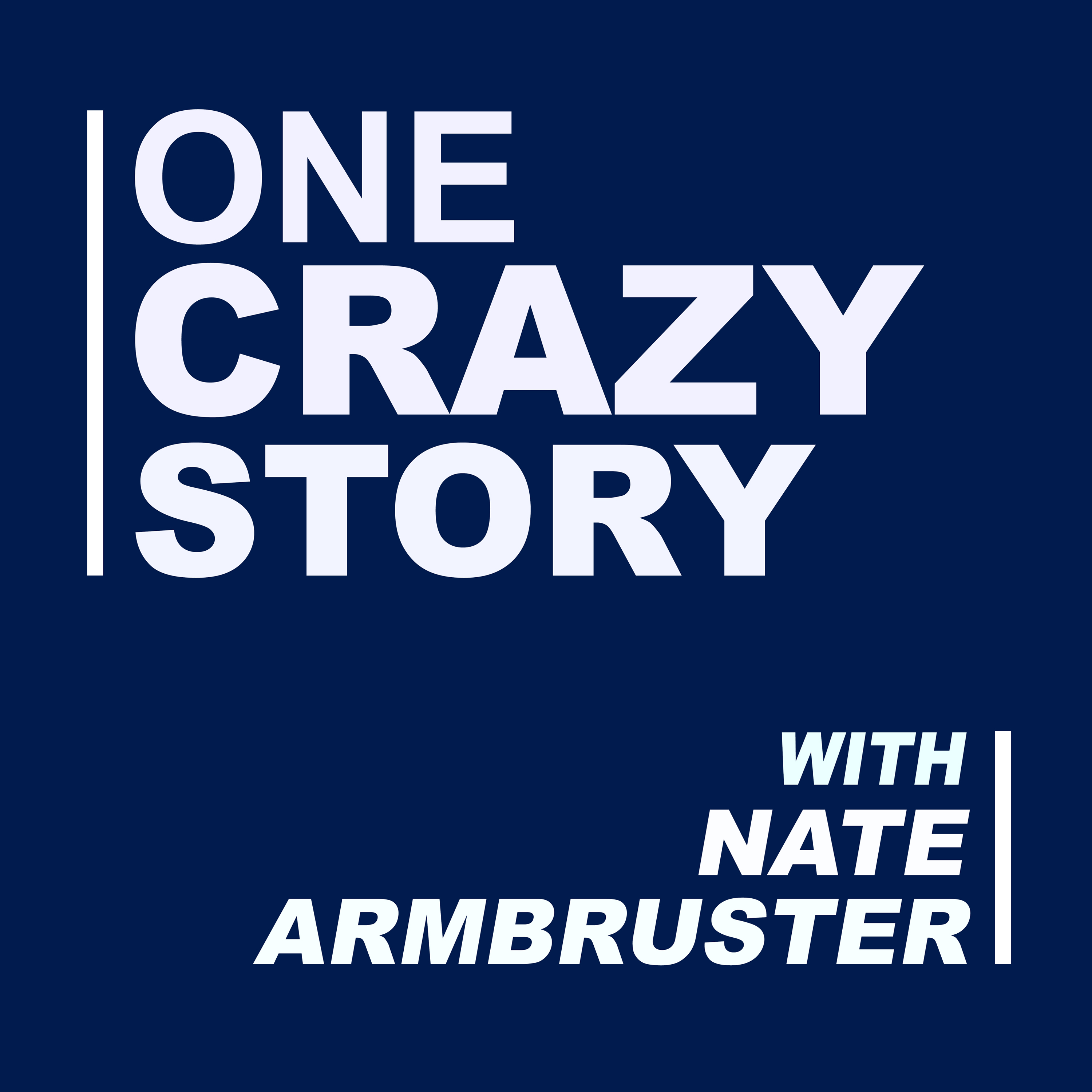 One Crazy Story with Nate Armbruster