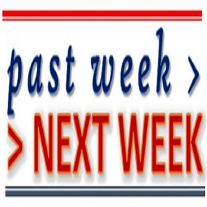 The Past Week - Next Week Podcast