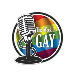 This Week In Gay Podcast