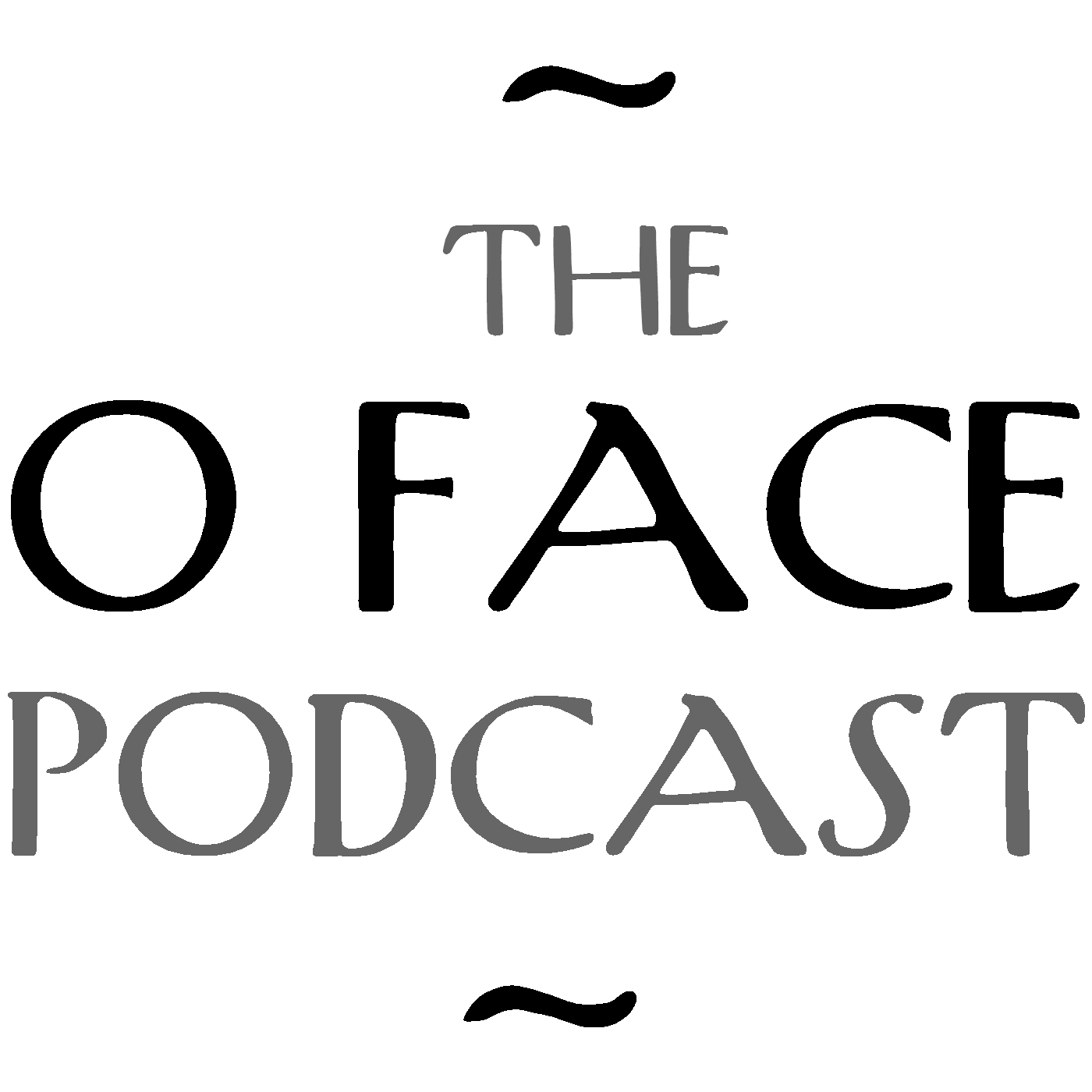 The O Face Podcast