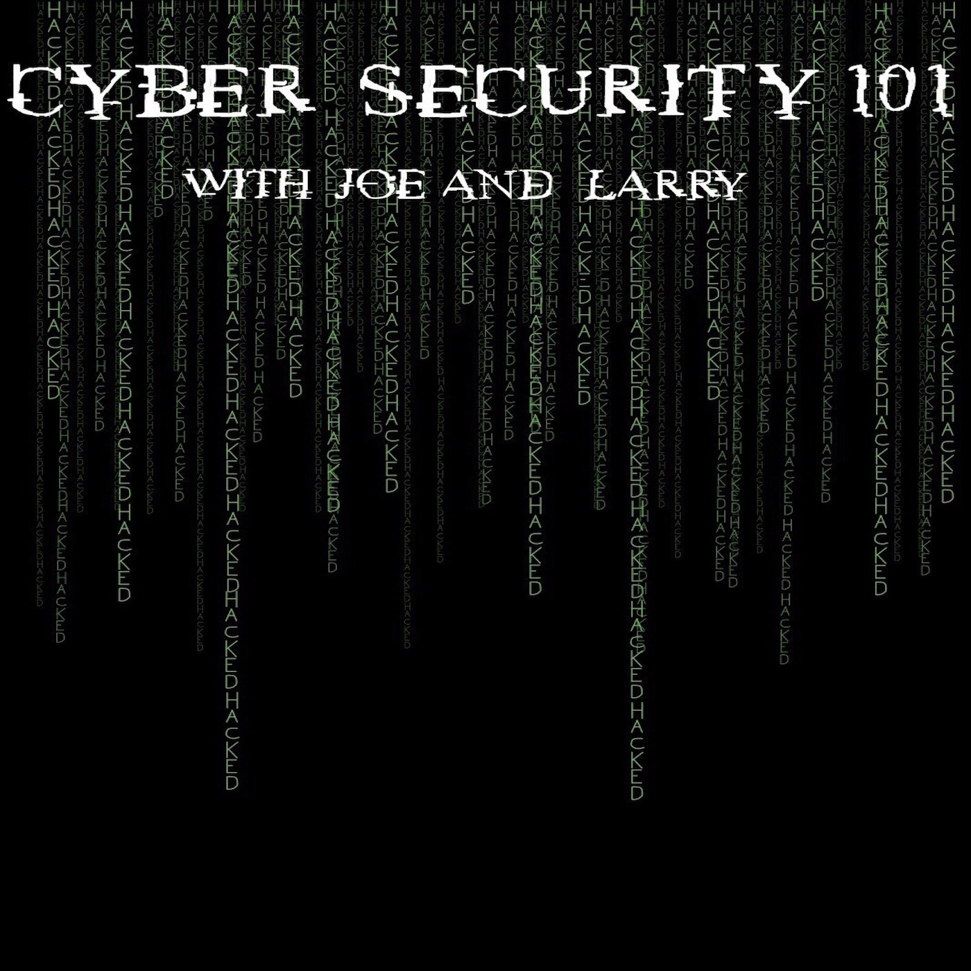 Cybersecurity 101 with Joe and Larry