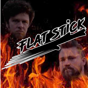 The Flat Stick Podcast