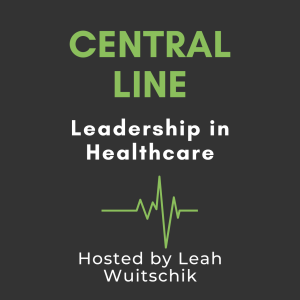 Central Line: Leadership in Healthcare