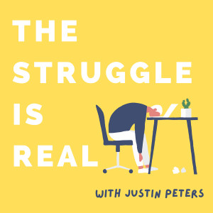 The Struggle is Real with Justin Peters
