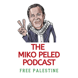 The Miko Peled Podcast