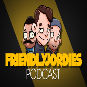 We get a puppy:  FRIENDLYJORDIES PODCAST