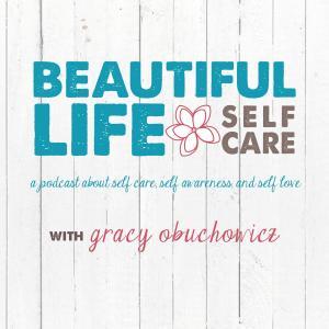 Self Care With Gracy