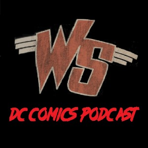 Ep 124: DC Rebirth, The Button Finale and Soap Boxes / Weird Science DC Comics Podcast