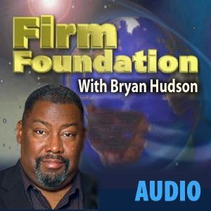 Firm Foundation with Bryan Hudson