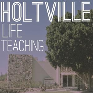 Holtville Life Teaching