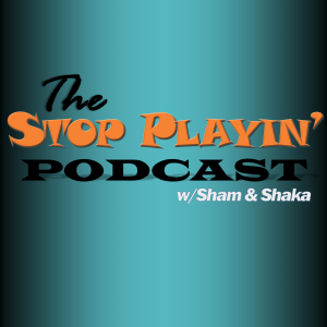 The Stop Playin' Podcast