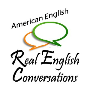 Real English Conversations Podcast | Conversaciones Reales en Ingles