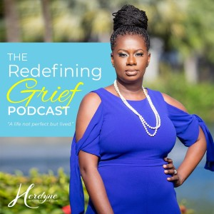 Redefining Grief with Herdyne Mercier, LCSW