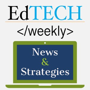 Ed Tech Weekly