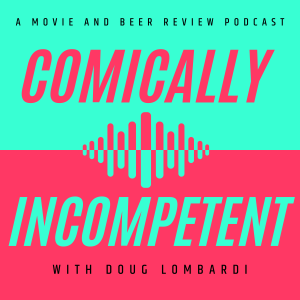 Comically Incompetent Podcast