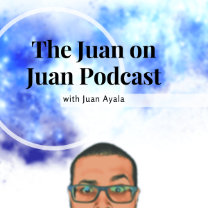 The Juan on Juan Podcast