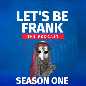 Let's Be Frank: The Podcast
