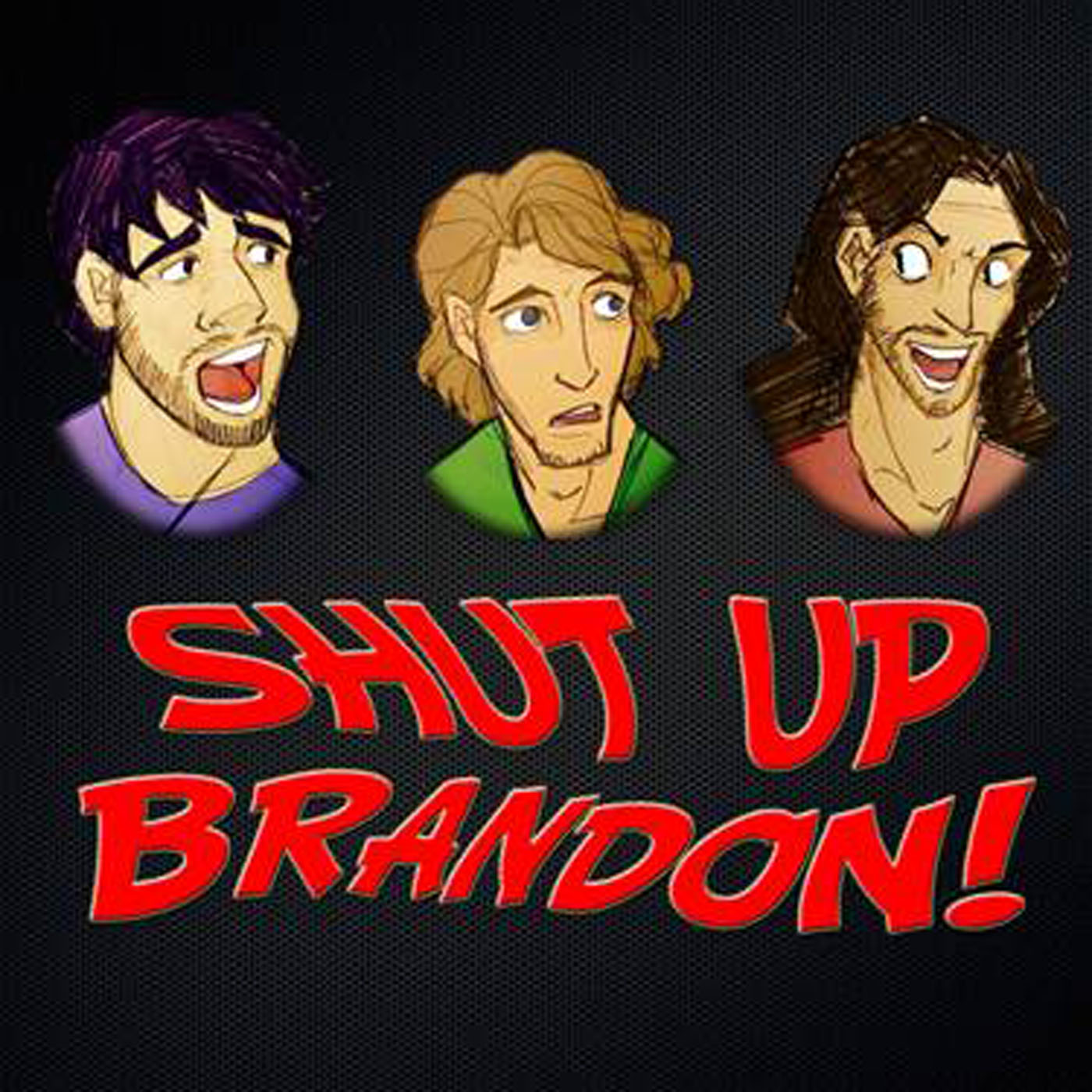 Shut Up Brandon! Podcast