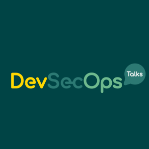 The DevSecOps Talks Podcast