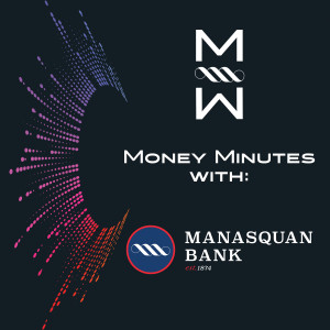 Money Minutes with Manasquan Bank