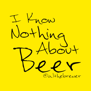 I Know Nothing About Beer