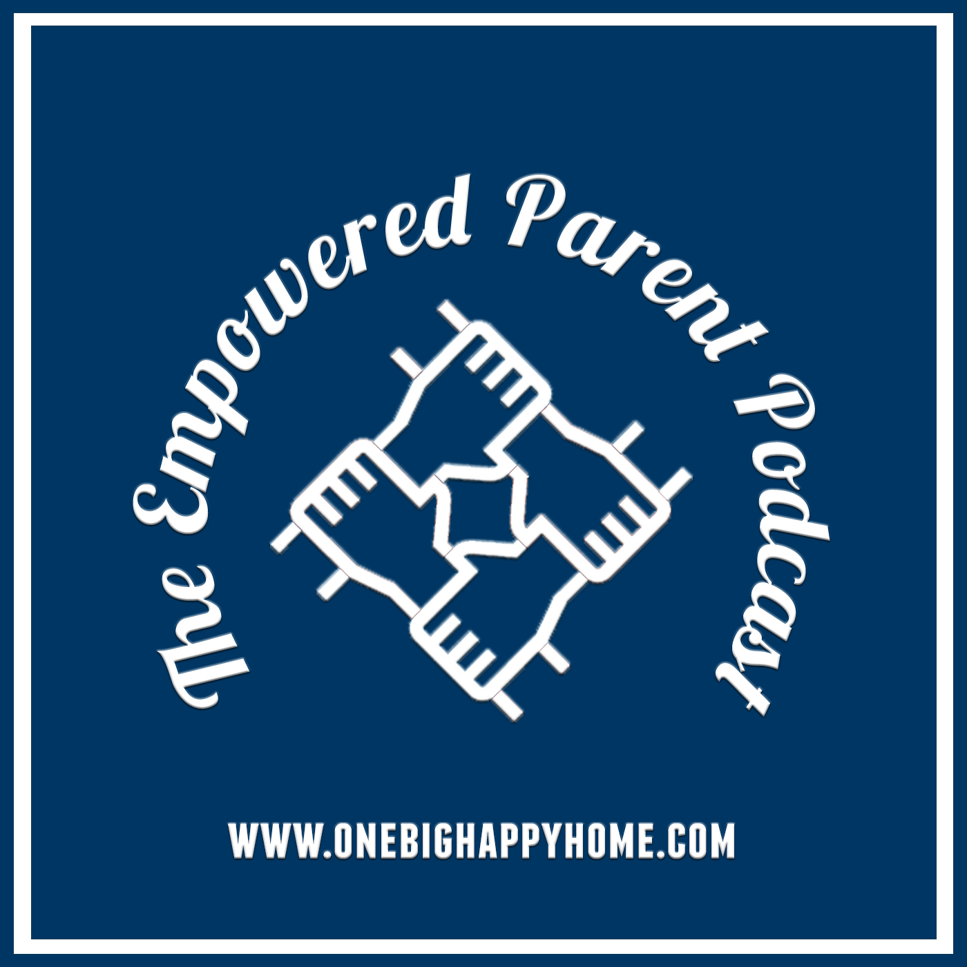 The Empowered Parent Podcast