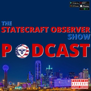 The STATECRAFT OBSERVER Show Podcast