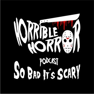 Horrible Horror Podcast