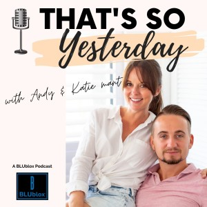 That's So Yesterday Podcast