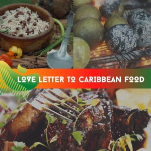 Love Letter To Caribbean Food